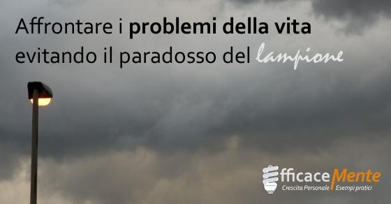 Come Affrontare I Problemi Della Vita Il Paradosso Del Lampione