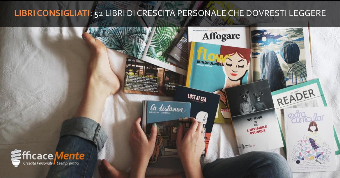 1d499cfb69 Libri consigliati: 52 libri di crescita personale da leggere assolutamente    EfficaceMente