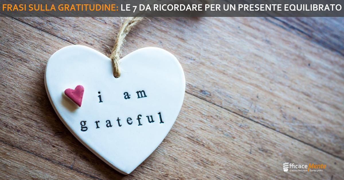 Frasi Sulla Gratitudine Le 7 Da Ricordare Secondo Me