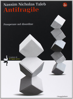 Antifragile - Nassim Nicholas Taleb