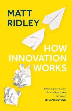 How Innovation Works - Matt Ridley
