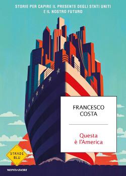 Questa è l'america - Francesco Costa
